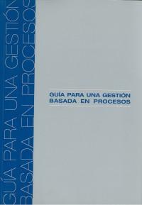 GUIA PARA UNA GESTION BASADA EN PROCESOS